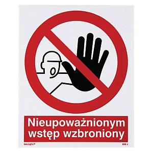 Znak  Nieupoważnionym wstęp wzbroniony , 225 x 275 (mm)