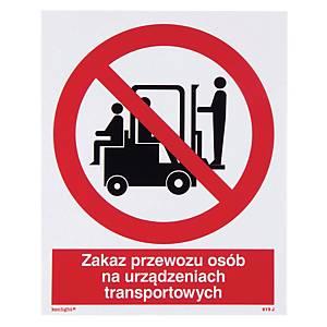 Znak  Zakaz przewozu osób na urządzeniach transportowych , 225 x 275 (mm)