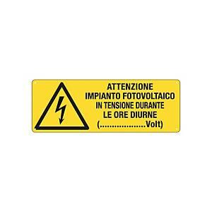 Cartello segnaletico di pericolo   ATTENZIONE IMPIANTO FOTOVOLTAICO