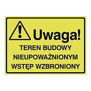 Tablica UWAGA! TEREN BUDOWY NIEUPOWAŻNIONYM WSTĘP WZBRONIONY, 250 x 350 mm