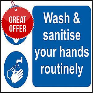 Self adhesive semi-rigid PVC Wash & Sanitise Your Hands Routinely Sign
